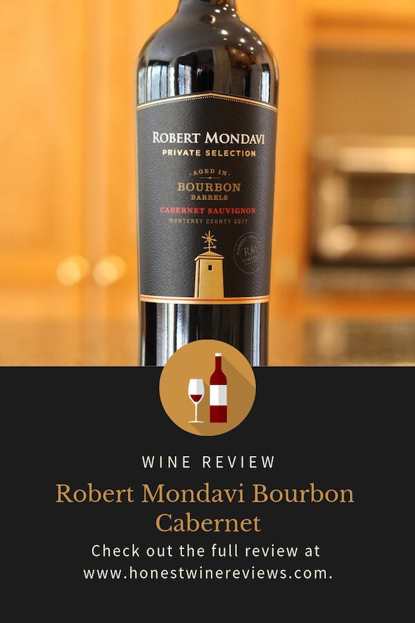 Robert Mondavi Bourbon Cabernet Sauvignon Review Pinterest Pin